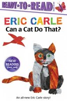 Can a Cat Do That?  (Ready to Go Ready to Read series)