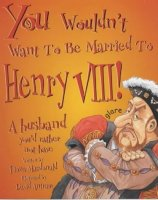 You Wouldn't Want To Be Married to Henry VIII! A Husband You'd Rather Not Have