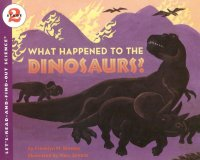 Let's Read and Find Out Science: What Happened To The Dinosaurs?, Stage 2