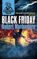 Cherub, Second Series, Book 3:  Black Friday   (Cherub, Book 15)