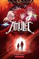 Amulet, Book 7:  Firelight