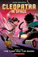 Cleopatra in Space, #2: The Thief and the Sword