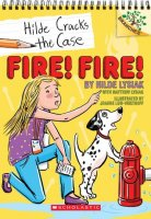 Hilde Cracks the Case, Book 3: Fire! Fire!