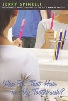 who put that hair in my toothbrush
