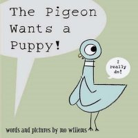 Pigeon Wants A Puppy