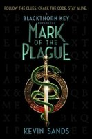 Blackthorn Key, Book 2:  Mark of the Plague