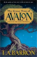 Merlin: Great Tree of Avalon, Book 9 (Originally published as Book 1: The Child of the Dark Prophecy)