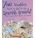 You Wouldn't Want To Sail In The Spanish Armada! An Invasion You'd Rather Not Launch