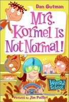 My Weird School Series, Book 11: Mrs. Kormel Is Not Normal!