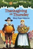 Magic Tree House Series, Book 27: Thanksgiving on Thursday