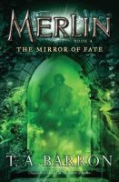 Merlin:  Mirror of Fate, Book 4 (Previously published as:  Lost Years of Merlin:  Mirror of Merlin)