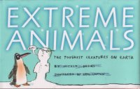 Extreme Animals   The Toughest Creatures on Earth