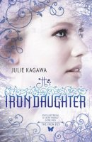 The Iron Daughter: The Iron Fey Series, Book Two