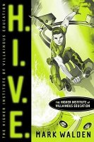 H.I.V.E.  (HIVE):  Book 1:  Higher Institute of Villainous Education