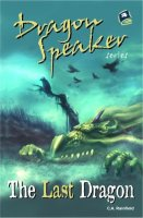 The Last Dragon: The Dragon Speaker Trilogy, Book 1
