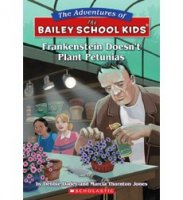 The Adventures of the Bailey School Kids, No. 6: Frankenstein Doesn't Plant Petunias