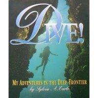 Dive!  My Adventures in the Deep Frontier  (My Adventures)