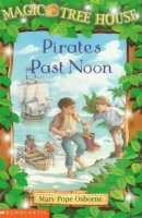 Magic Tree House Series,  Book 4: Pirates Past Noon