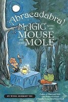 Abracadabra!  Magic With Mouse and Mole (#2)