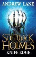 Sherlock Holmes: The Legend Begins:  Knife Edge  (Book 6)