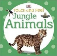 DK touch and feel jungle animals