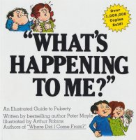 What's Happening To Me? An Illustrated Guide to Puberty