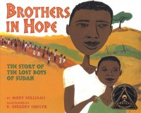 Brothers in Hope   The Story of the Lost Boys of Sudan