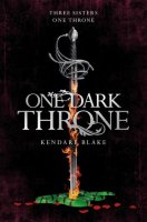 Three Dark Crowns, Book 2:  One Dark Throne