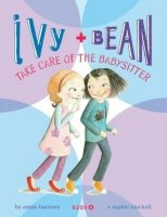 Ivy and Bean, Book 4: Ivy and Bean Take Care of the Babysitter