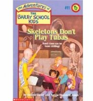 The Adventures of the Bailey School Kids, No. 11: Skeletons Don't Play Tubas