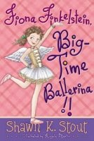 Not So Ordinary Girl: Ballerina Weather Girl (Originally published as:Fiona Finkelstein, Big-Time Ballerina)