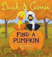 Duck and Goose Find a Pumpkin               (Duck & Goose:  Find A Pumpkin)