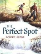 the perfect spot robert j. blake