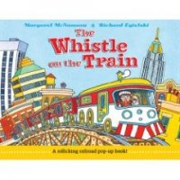 Whistle on the Train:  A Rollicking Railroad Pop-up Book