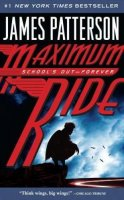 Maximum Ride, Book 2:  School's Out- Forever