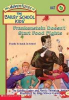 The Adventures of the Bailey School Kids, No. 47: Frankenstein Doesn't Start Food Fights