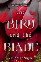 Bird and the Blade  (The Bird and the Blade)