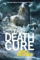 The Death Cure: The Maze Runner Trilogy, Book Three