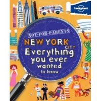 Not-For-Parents New York City Everything You Ever Wanted To Know