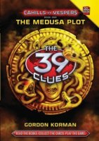 The Medusa Plot: The 39 Clues, Cahills vs. Vespers, Book 1