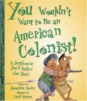 You Wouldn't Want to be An American Colonist: A Settlement You'd Rather Not Start