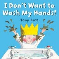 't want to wash my hands by tony ross