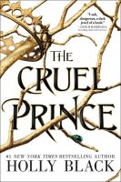 Folk of the Air, Book 1:  Cruel Prince