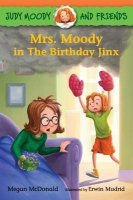 Judy Moody and Friends, Book 7:  Mrs. Moody in The Birthday Jinx