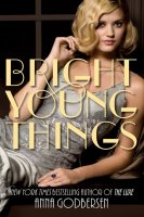 Bright Young Things: Bright Young Things Novel, Book 1