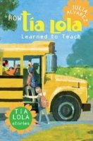 How Tia Lola Learned To Teach  (Tia Lola Stories Book 2)