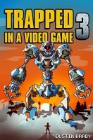 Trapped in a Video Game, Book 3: Robot's Revolt