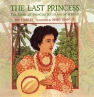 Last Princess:  The Story of Princess Ka'lulani of Hawai'i