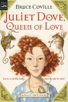 Juliet Dove, Queen of Love  (A Magic Shop Book)