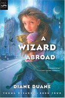 Young Wizards, Book 4: A Wizard Abroad
